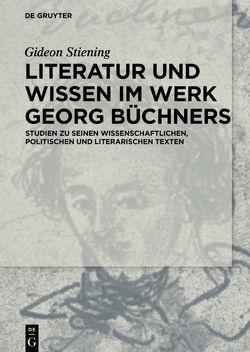 Literatur und Wissen im Werk Georg Büchners von Stiening,  Gideon
