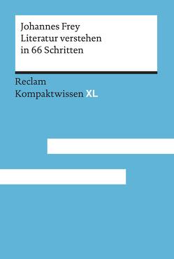 Literatur verstehen in 66 Schritten von Frey,  Johannes