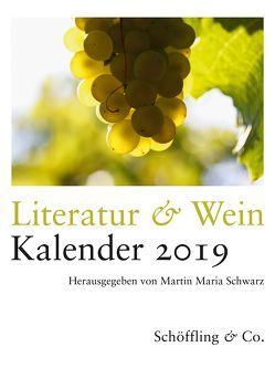 Literatur & Wein. Kalender 2019 von Schwarz,  Martin Maria