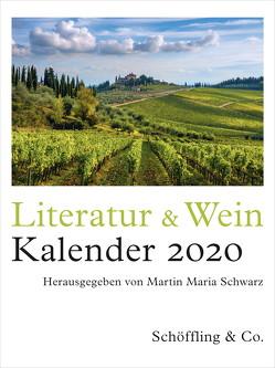 Literatur & Wein. Kalender 2020 von Naujoks-Petri,  Sabine Charlotte, Schroeder,  Christoph