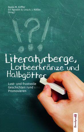 Literaturberge, Lorbeerkränze und Halbgötter. von Agostini,  Evi, M. Köffler,  Nadja, Rößler,  Livia