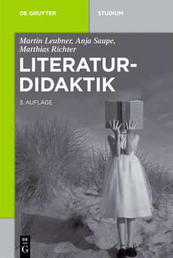Literaturdidaktik von Leubner,  Martin, Richter,  Matthias, Saupe,  Anja