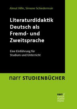 Literaturdidaktik Deutsch als Fremd- und Zweitsprache von Hille,  Almut, Schiedermair,  Simone