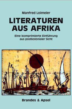 LITERATUREN AUS AFRIKA von Loimeier,  Manfred