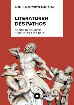 Literaturen des Pathos von Hayer,  Björn, Kühn,  Walter