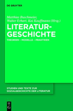 Literaturgeschichte von Buschmeier,  Matthias, Erhart,  Walter, Kauffmann,  Kai