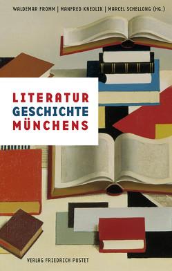 Literaturgeschichte Münchens von Fromm,  Waldemar, Knedlik,  Manfred, Schellong,  Marcel