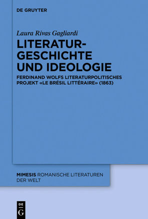 Literaturgeschichte und Ideologie von Rivas Gagliardi,  Laura