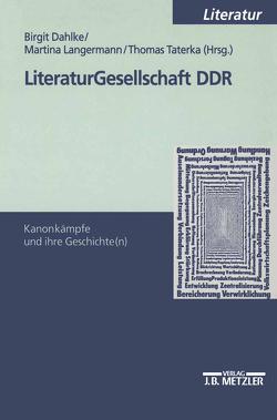 Literaturgesellschaft DDR von Dahlke,  Birgit, Langermann,  Martina, Taterka,  Thomas