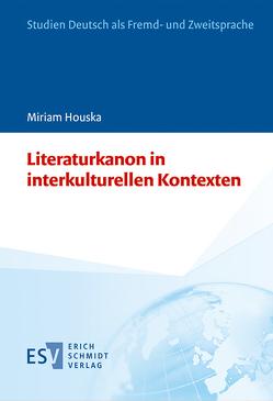 Literaturkanon in interkulturellen Kontexten von Houska,  Miriam