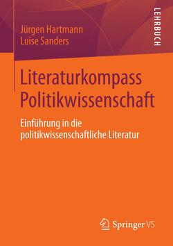Literaturkompass Politikwissenschaft von Hartmann,  Jürgen, Sanders,  Luise