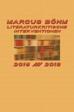 Literaturkritische Interventionen von Böhm,  Marcus