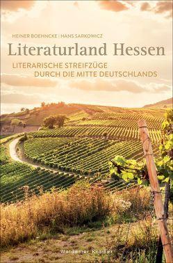 Literaturland Hessen von Boehncke,  Heiner, Sarkowicz,  Hans