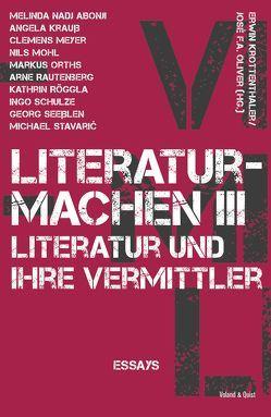 literaturmachen III von Krottenthaler,  Erwin, Oliver,  José F. A.