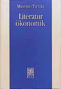 Literaturökonomik von Tietzel,  Manfred