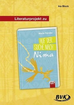 """Literaturprojekt zu """"Auf der Suche nach Nima"""" von Block,  Ina"""