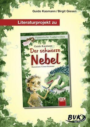 Literaturprojekt zu Der schwarze Nebel von Giesen,  Birgit, Kasmann,  Guido