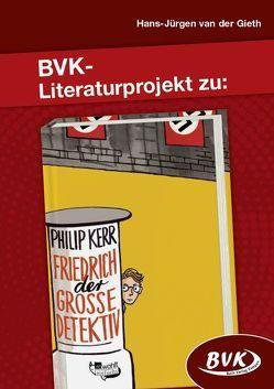 Literaturprojekt zu Friedrich, der große Detektiv von van der Gieth,  Hans-Jürgen