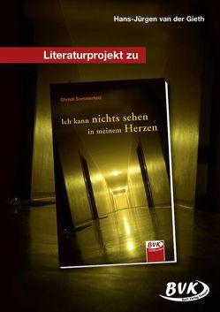 Literaturprojekt zu Ich kann nichts sehen in meinem Herzen von van der Gieth,  Hans-Jürgen