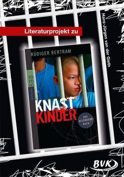 """Literaturprojekt zu """"Knastkinder"""" von van der Gieth,  Hans-Jürgen"""