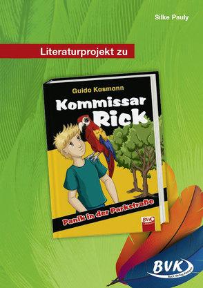 Literaturprojekt zu Kommissar Rick – Panik in der Parkstraße von Pauly,  Silke