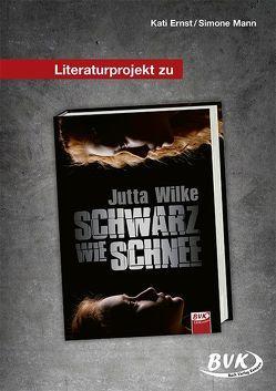 Literaturprojekt zu Schwarz wie Schnee von Ernst,  Kati, Mann,  Simone