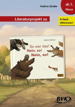 Literaturprojekt zu So war das! Nein, so! Nein, so! von Zindler,  Kathrin