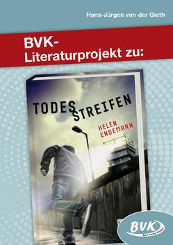 Literaturprojekt zu Todesstreifen von van der Gieth,  Hans-Jürgen