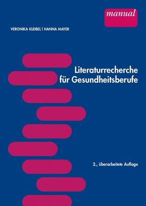 Literaturrecherche für Gesundheitsberufe von Kleibel,  Veronika, Mayer,  Hanna