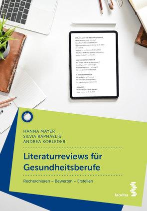 Literaturreviews für Gesundheitsberufe von Kobleder,  Andrea, Mayer,  Hanna, Raphaelis,  Silvia