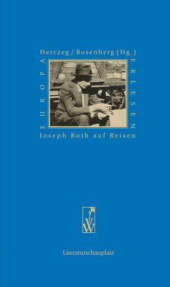 Joseph Roth auf Reisen von herczeg,  Petra