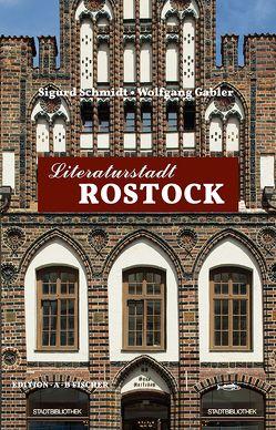 Literaturstadt Rostock von Fischer,  Angelika, Gabler,  Wolfgang, Schmidt,  Sigurd