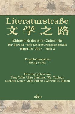 Literaturstraße 18 von Braungart,  Georg, Feng,  Yalin, Lauer,  Gerhard, Yuqing,  Wei, Zhu,  Jianhua