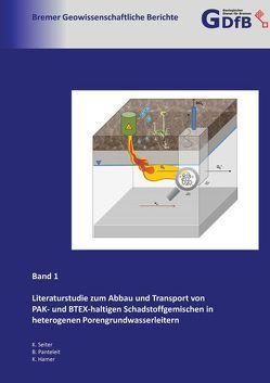 Literaturstudie zum Abbau und Transport von PAK- und BTEX-haltigen Schadstoffgemischen in heterogenen Porengrundwasserleitern von Geologischer Dienst für Bremen (GDfB), Hamer,  Kay, Panteleit,  Björn, Seiter,  Katherina