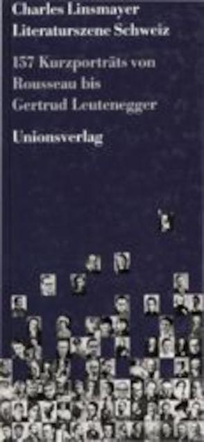 Literaturszene Schweiz von Charles Linsmayer
