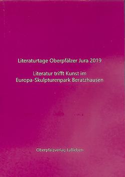 Literaturtage Oberpfälzer Jura 2019 von Riedl-Valder,  Christine