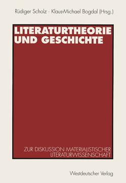 Literaturtheorie und Geschichte von Bogdal,  Klaus-Michael, Scholz,  Rüdiger