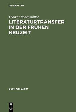Literaturtransfer in der Frühen Neuzeit von Bodenmüller,  Thomas