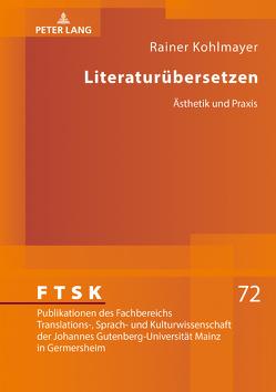 Literaturübersetzen von Kohlmayer,  Rainer