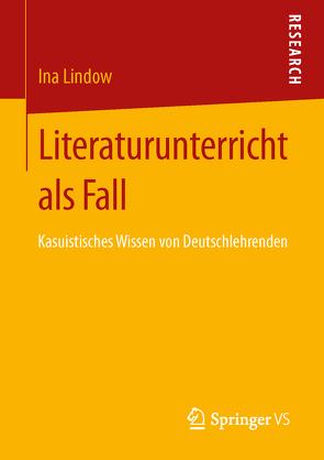 Literaturunterricht als Fall von Lindow,  Ina