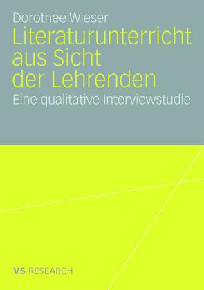 Literaturunterricht aus Sicht der Lehrenden von Wieser,  Dorothee