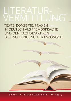 Literaturvermittlung von Schiedermair,  Simone