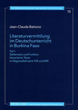 Literaturvermittlung im Deutschunterricht in Burkina Faso von Bationo,  Jean-Claude