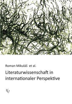 Literaturwissenschaft in internationaler Perspektive von Mikuláš,  Roman