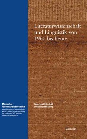 Literaturwissenschaft und Linguistik von 1960 bis heute von Hass,  Ulrike, Koenig,  Christoph