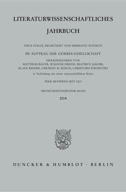 Literaturwissenschaftliches Jahrbuch. von Bauer,  Matthias, Friede,  Susanne, Jakobs,  Béatrice, Ridder,  Klaus, Rösch,  Gertrud M, Strosetzki,  Christoph