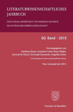 Literaturwissenschaftliches Jahrbuch. von Bauer,  Matthias, Friede,  Susanne, Ridder,  Klaus, Rösch,  Gertrud M, Strosetzki,  Christoph, Zirker,  Angelika