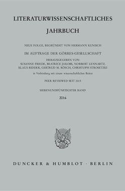 Literaturwissenschaftliches Jahrbuch. von Friede,  Susanne, Jakobs,  Béatrice, Lennartz,  Norbert, Ridder,  Klaus, Rösch,  Gertrud M, Strosetzki,  Christoph