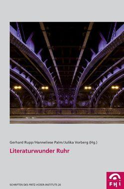 Literaturwunder Ruhr von Palm,  Hanneliese, Rupp,  Gerhard, Vorberg,  Julika