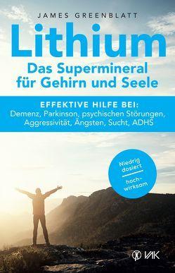 Lithium – Das Supermineral für Gehirn und Seele von Greenblatt,  James